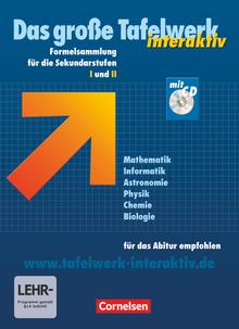 Das große Tafelwerk interaktiv - Tafelwerk Mathematik, Informatik, Astronomie, Physik, Chemie, Biologie - Schülerbuch mit CD-ROM