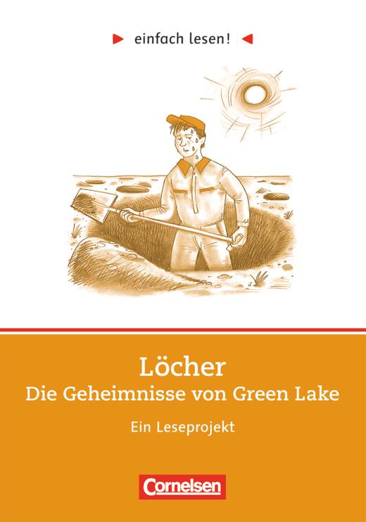 Einfach lesen! - Löcher - Ein Leseprojekt nach dem Roman von Louis Sachar - Arbeitsbuch mit Lösungen - Niveau 3