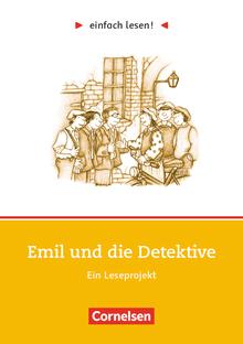 Einfach lesen! - Emil und die Detektive - Ein Leseprojekt zu dem gleichnamigen Roman von Erich Kästner - Arbeitsbuch mit Lösungen - Niveau 1