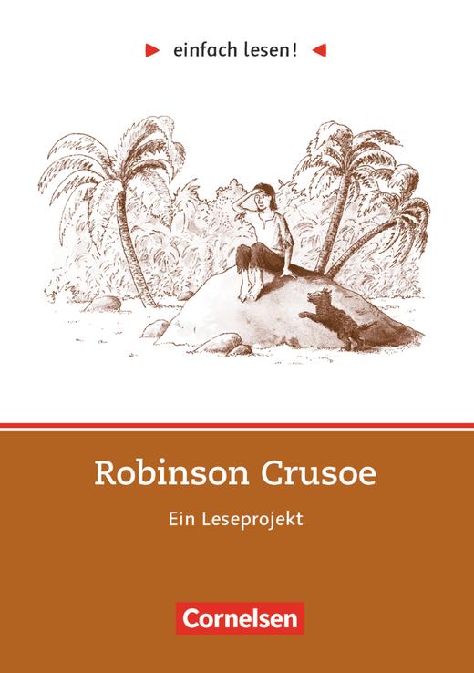 Einfach lesen! - Robinson Crusoe - Ein Leseprojekt nach dem Roman von Daniel Defoe - Arbeitsbuch mit Lösungen - Niveau 2