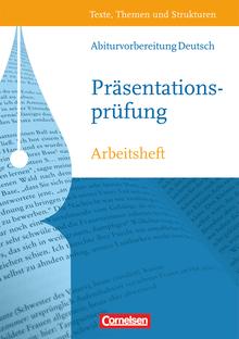 Texte, Themen und Strukturen - Arbeitshefte - Präsentationsprüfung - Arbeitsheft mit eingelegtem Lösungsheft