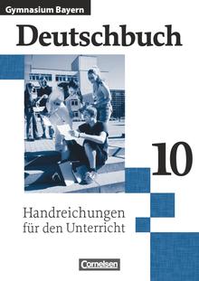 Deutschbuch Gymnasium - Handreichungen für den Unterricht - 10. Jahrgangsstufe