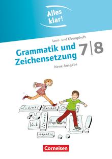 Alles klar! - Grammatik und Zeichensetzung - Lern- und Übungsheft mit beigelegtem Lösungsheft - 7./8. Schuljahr