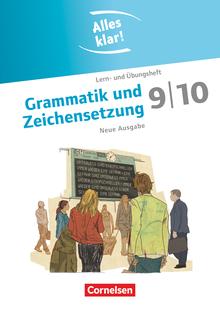 Alles klar! - Grammatik und Zeichensetzung - Lern- und Übungsheft mit beigelegtem Lösungsheft - 9./10. Schuljahr