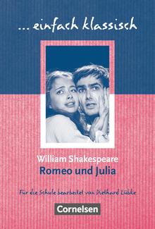 Einfach klassisch - Romeo und Julia - Empfohlen für das 8.-10. Schuljahr - Schülerheft