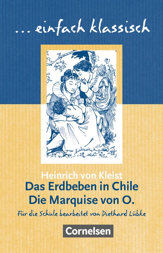 Einfach klassisch - Das Erdbeben in Chile / Die Marquise von O. - Empfohlen für das 9./10. Schuljahr - Schülerheft