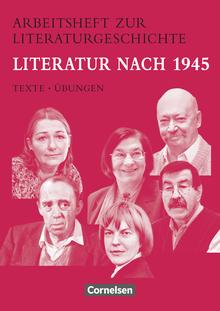 Arbeitshefte zur Literaturgeschichte - Literatur nach 1945 - Schülerheft
