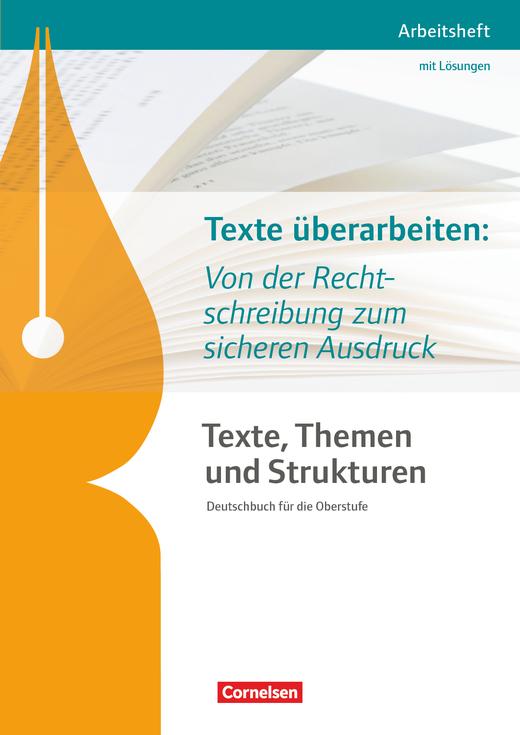 Texte, Themen und Strukturen - Arbeitshefte - Texte überarbeiten: Von der Rechtschreibung zum sicheren Ausdruck - Arbeitsheft mit eingelegtem Lösungsheft