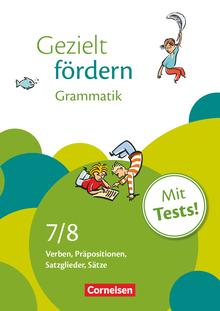 Gezielt fördern - Grammatik - Verben, Präpositionen, Satzglieder, Sätze - Arbeitsheft mit Lösungen und Tests - 7./8. Schuljahr