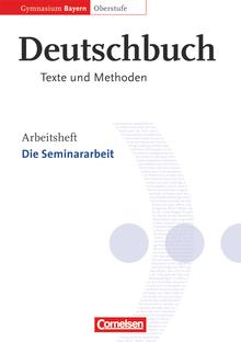 Deutschbuch - Oberstufe - Die Seminararbeit - Arbeitsheft - 11./12. Jahrgangsstufe