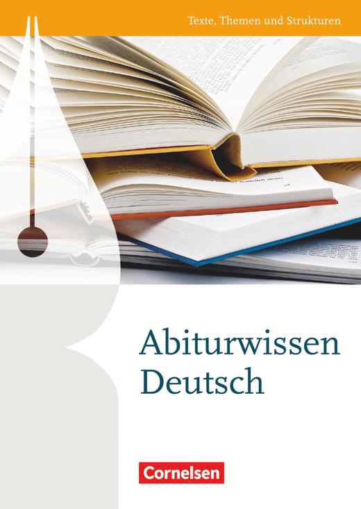 Texte, Themen und Strukturen - Abiturwissen Deutsch - Nachschlagewerk