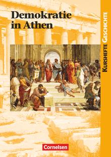 Kurshefte Geschichte - Demokratie in Athen - Die attische Demokratie - Vorbild der modernen Demokratie? - Schülerbuch