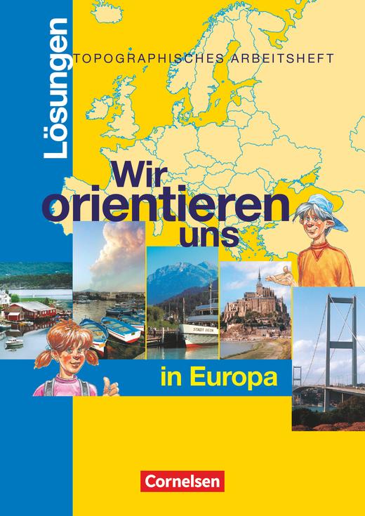 Wir orientieren uns - Wir orientieren uns in Europa - Lehrerausgabe des Arbeitsheftes