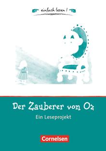 Einfach lesen! - Der Zauberer von Oz - Ein Leseprojekt zu dem gleichnamigen Roman von Lyman Frank Baum - Arbeitsbuch mit Lösungen - Niveau 1