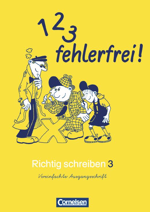 1, 2, 3 - fehlerfrei! - Arbeitsheft in Vereinfachter Ausgangsschrift - 3. Schuljahr