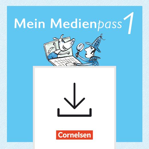 Meine Fibel - Mein Medienpass - Didaktische Hinweise zum Arbeitsheft Medienkompetenz 1 als Download - 1. Schuljahr