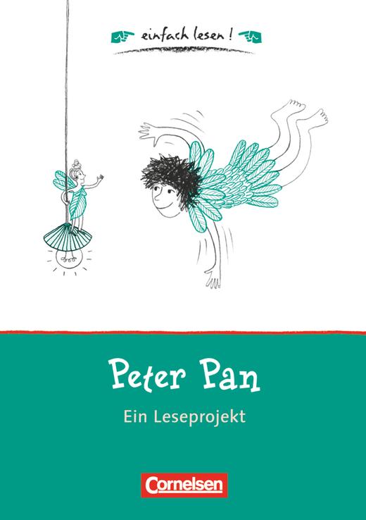 Einfach lesen! - Peter Pan - Ein Leseprojekt zu dem gleichnamigen Roman von James M. Barrie - Arbeitsbuch mit Lösungen - Niveau 1