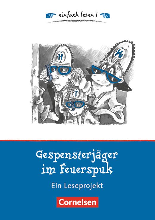 Einfach lesen! - Gespensterjäger im Feuerspuk - Ein Leseprojekt nach dem gleichnamigen Kinderbuch von Cornelia Funke - Arbeitsbuch mit Lösungen
