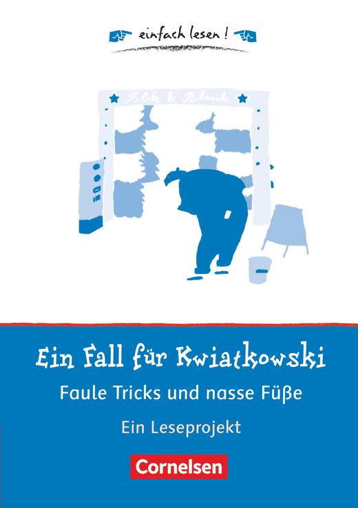 Einfach lesen! - Ein Fall für Kwiatkowski - Faule Tricks und nasse Füße - Ein Leseprojekt nach dem gleichnamigen Kinderbuch von Jürgen Banscherus - Arbeitsbuch mit Lösungen