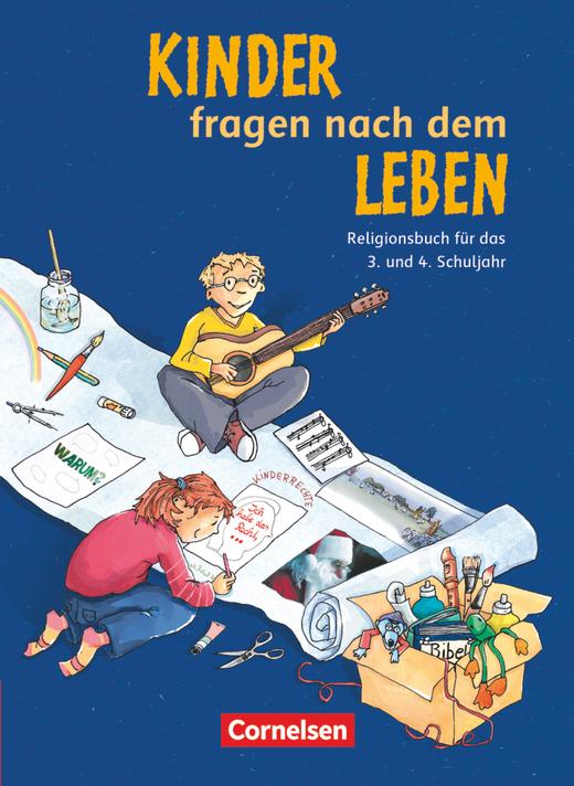 Kinder fragen nach dem Leben - Religionsbuch - Schülerbuch - 3./4. Schuljahr