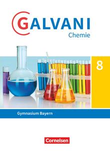 Galvani - Ausgabe B - Für naturwissenschaftlich-technologische Gymnasien in Bayern - Neubearbeitung