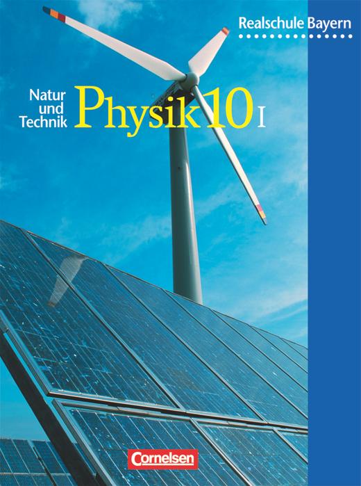 Natur und Technik - Physik (Ausgabe 2000) - Schülerbuch - 10. Jahrgangsstufe: Wahlpflichtfächergruppe I