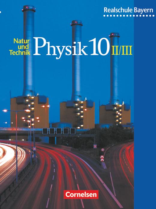 Natur und Technik - Physik (Ausgabe 2000) - Schülerbuch - 10. Jahrgangsstufe: Wahlpflichtfächergruppe II und III