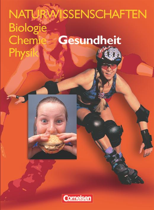 Naturwissenschaften Biologie - Chemie - Physik - Gesundheit - Schülerbuch