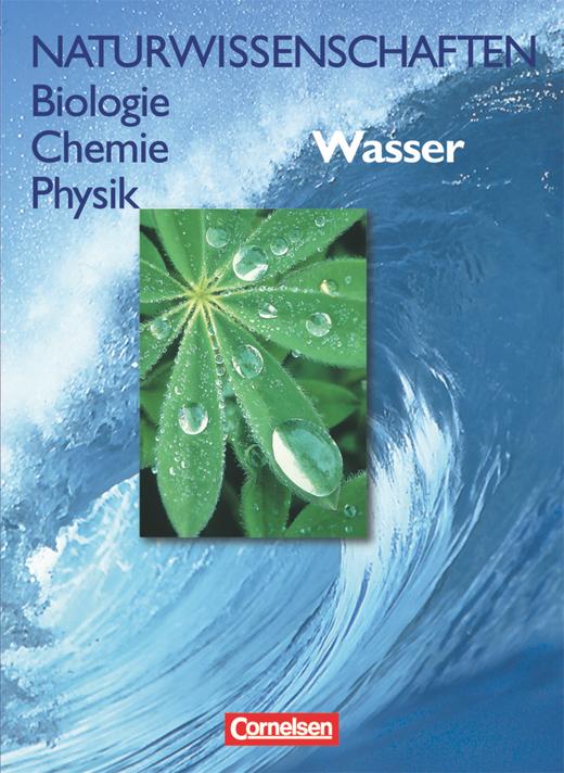 Naturwissenschaften Biologie - Chemie - Physik - Wasser - Schülerbuch