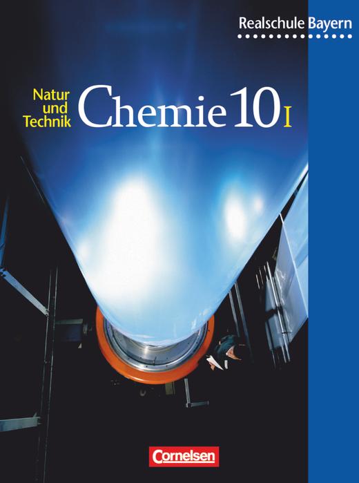 Natur und Technik - Chemie (Ausgabe 2001) - Schülerbuch - 10. Jahrgangsstufe: Wahlpflichtfächergruppe I