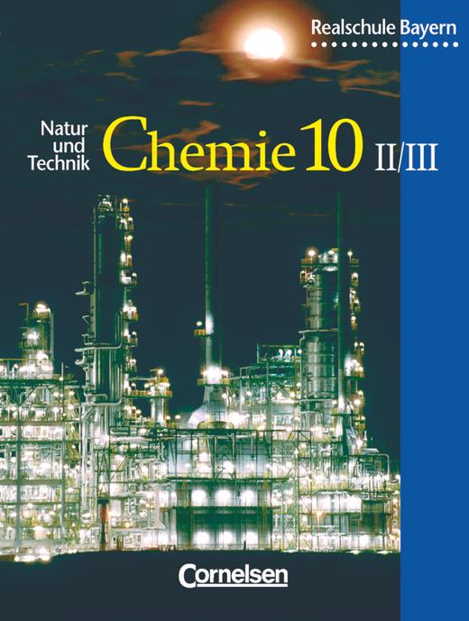 Natur und Technik - Chemie (Ausgabe 2001) - Schülerbuch - 10. Jahrgangsstufe: Wahlpflichtfächergruppe II/III