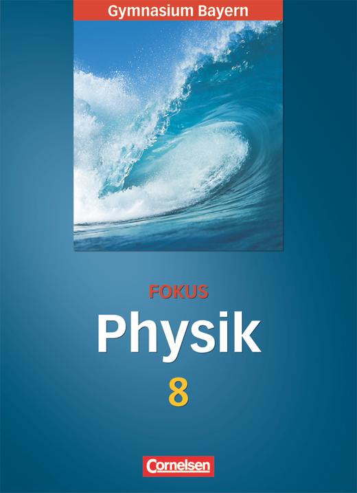 Fokus Physik - Schülerbuch - 8. Jahrgangsstufe