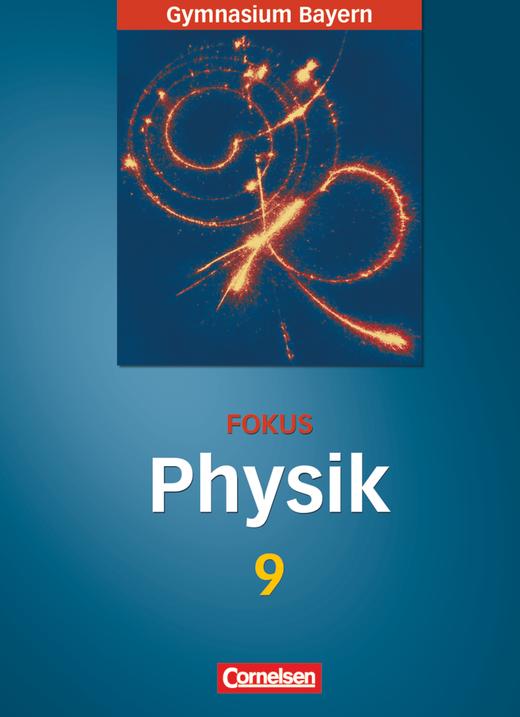 Fokus Physik - Schülerbuch - 9. Jahrgangsstufe