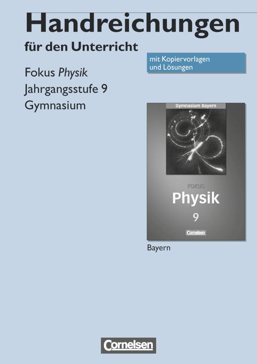 Fokus Physik - Handreichungen für den Unterricht - 9. Jahrgangsstufe