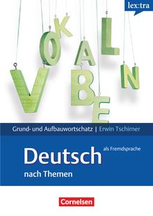 Lextra - Deutsch als Fremdsprache - Lernwörterbuch Grund- und Aufbauwortschatz - A1-B2