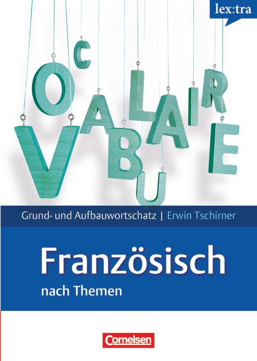 Lextra - Französisch - Lernwörterbuch Grund- und Aufbauwortschatz - A1-B2