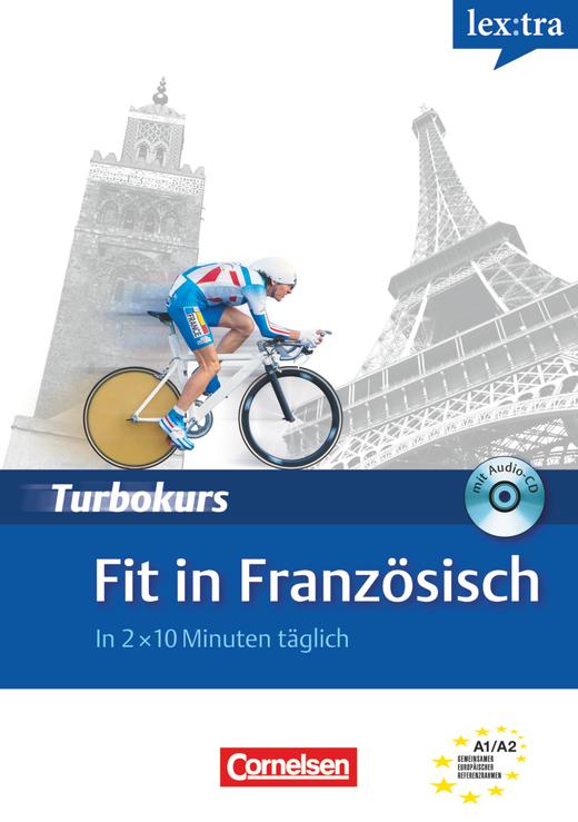 Lextra - Französisch - Fit in Französisch - In 2 x 10 Minuten täglich - Selbstlernbuch mit Hör-CD - A1/A2