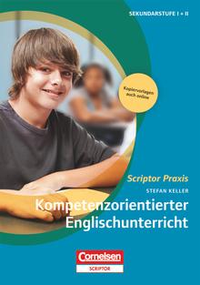 Scriptor Praxis - Kompetenzorientierter Englischunterricht - Buch mit Kopiervorlagen über Webcode