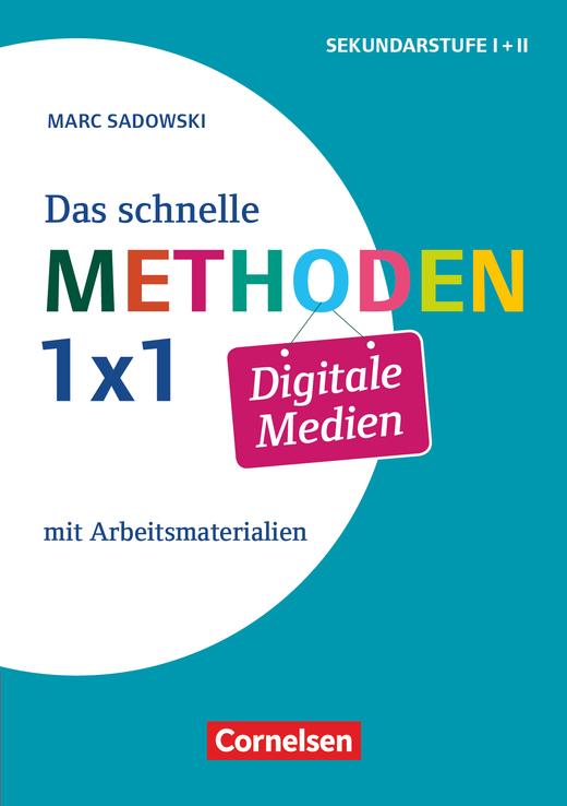 Das schnelle Methoden 1x1 - Sekundarstufe I+II - Digitale Medien (3. Auflage) - Mit Arbeitsmaterialien - Buch mit Kopiervorlagen