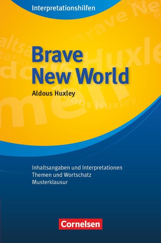 Cornelsen Senior English Library - Brave New World: Interpretationshilfen - Inhaltsangaben und Interpretationen - Themen und Wortschatz - Musterklausur - Ab 11. Schuljahr