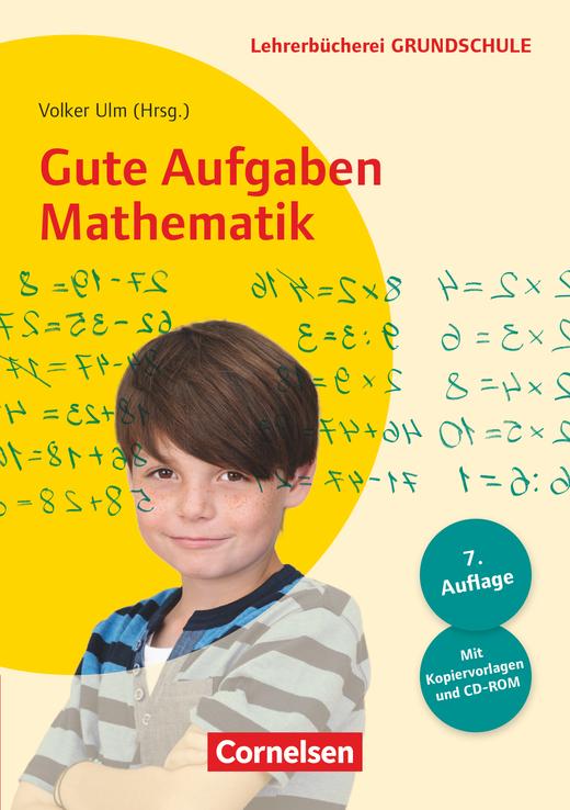 Lehrerbücherei Grundschule - Gute Aufgaben Mathematik (7. Auflage) - Heterogenität nutzen - 30 gute Aufgaben - Für die Klassen 1 bis 4 - Buch mit Kopiervorlagen und CD-ROM