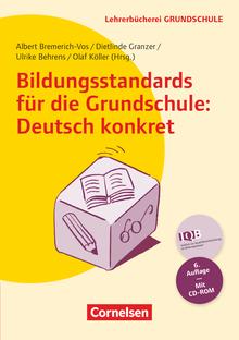 Lehrerbücherei Grundschule - Bildungsstandards für die Grundschule: Deutsch konkret (6. Auflage) - Aufgabenbeispiele - Unterrichtsanregungen - Fortbildungsideen - Buch mit Kopiervorlagen auf CD-ROM
