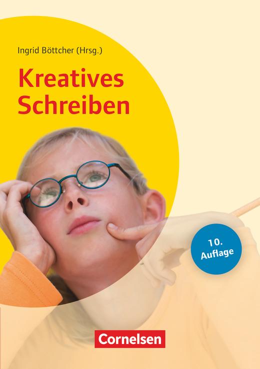 Lehrerbücherei Grundschule - Kreatives Schreiben (10. Auflage) - Grundlagen und Methoden - Beispiele für alle Fächer und Projekte - Ab Jahrgangsstufe 2 - Buch