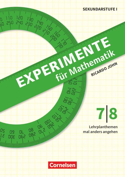 Experimente für Mathematik - Klasse 7/8 (2. Auflage) - Lehrplanthemen mal anders angehen - Kopiervorlagen