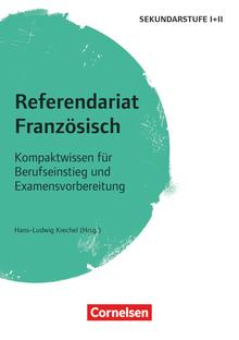 Fachreferendariat Sekundarstufe I und II - Referendariat Französisch - Kompaktwissen für Berufseinstieg und Examensvorbereitung - Buch