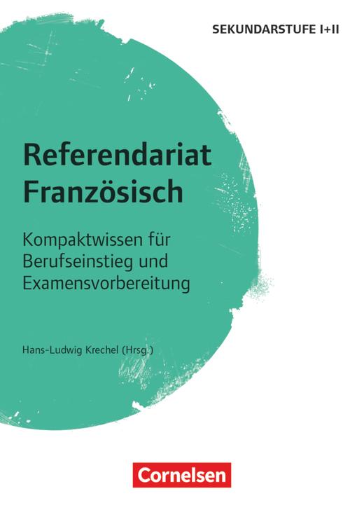 Referendariat Sekundarstufe I + II - Französisch - Kompaktwissen für Berufseinstieg und Examensvorbereitung - Buch