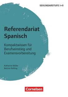 Referendariat Sekundarstufe I + II - Spanisch - Kompaktwissen für Berufseinstieg und Examensvorbereitung - Buch