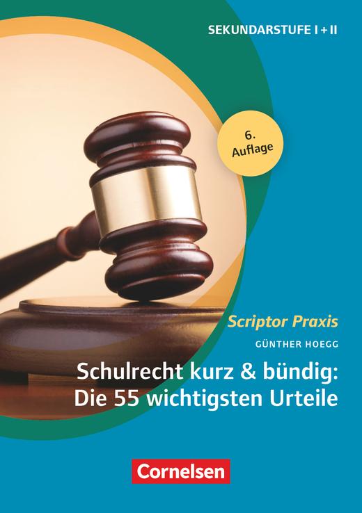 Scriptor Praxis - Schulrecht kurz & bündig: Die 55 wichtigsten Urteile (6. Auflage) - Buch