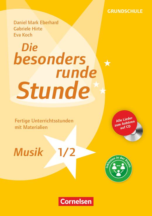 Die besonders runde Stunde - Grundschule - Musik - Klasse 1/2 (2. Auflage) - Fertige Unterrichtsstunden mit Materialien - Kopiervorlagen mit Audio-CD
