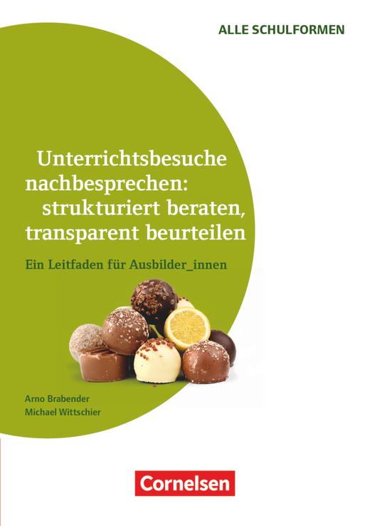 Unterrichtsbesuche nachbesprechen: strukturiert beraten, transparent beurteilen (3. Auflage) - Ein Leitfaden für Ausbilder_innen - Buch